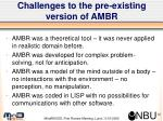 challenges to the pre existing version of ambr