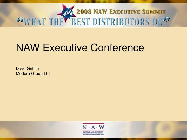 naw executive conference dave griffith modern group ltd n.