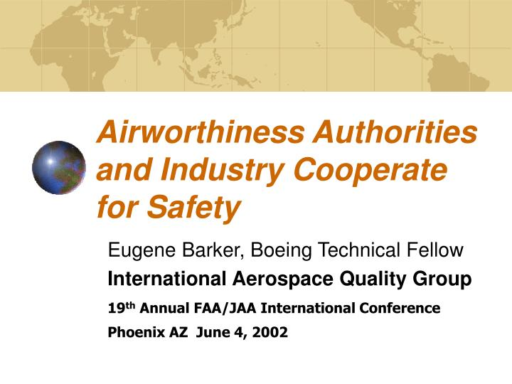 airworthiness authorities and industry cooperate for safety n.