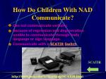 how do children with nad communicate
