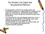 do acesso e do sigilo dos documentos p blicos