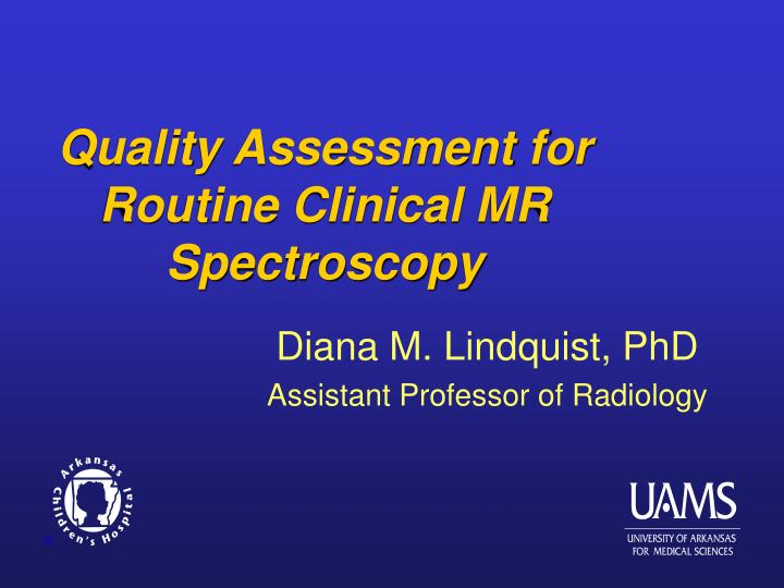 quality assessment for routine clinical mr spectroscopy n.