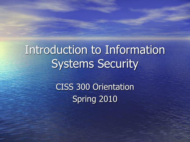 introduction to information systems security n.