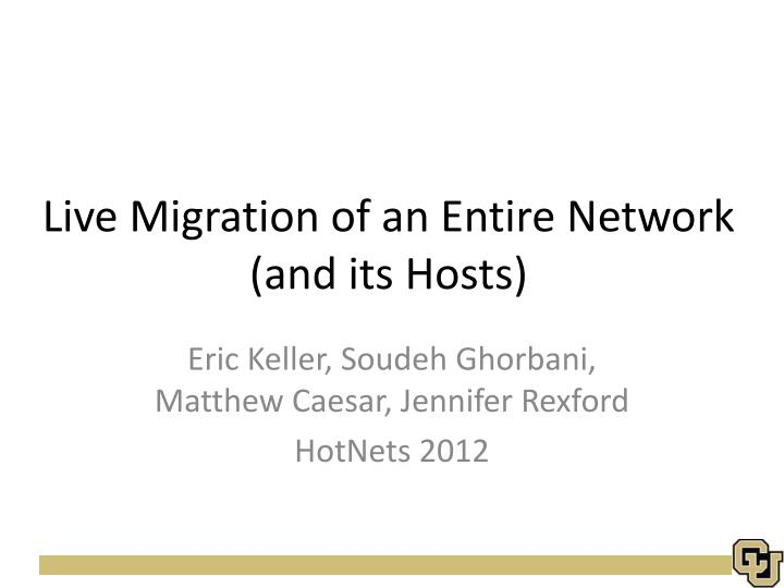 live migration of an entire network and its hosts n.
