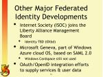 other major federated identity developments1