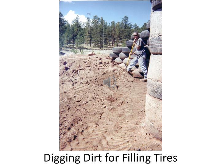 Digging Dirt for Filling Tires