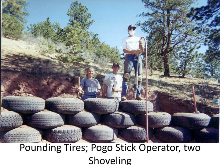 Pounding Tires; Pogo Stick Operator, two Shoveling