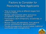 factors to consider for recruiting new applicants