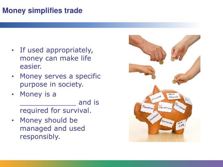 Money simplifies trade