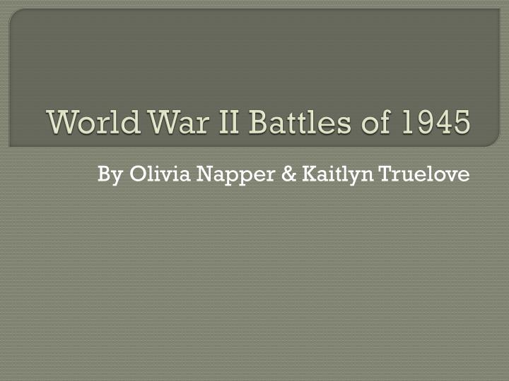 world war ii battles of 1945 n.