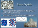 forms crystals