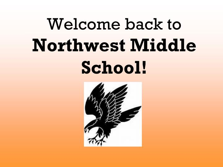 welcome back to northwest middle school n.