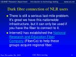 dark fibre connection of nlr users