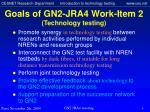 goals of gn2 j ra4 work i tem 2 technology testing