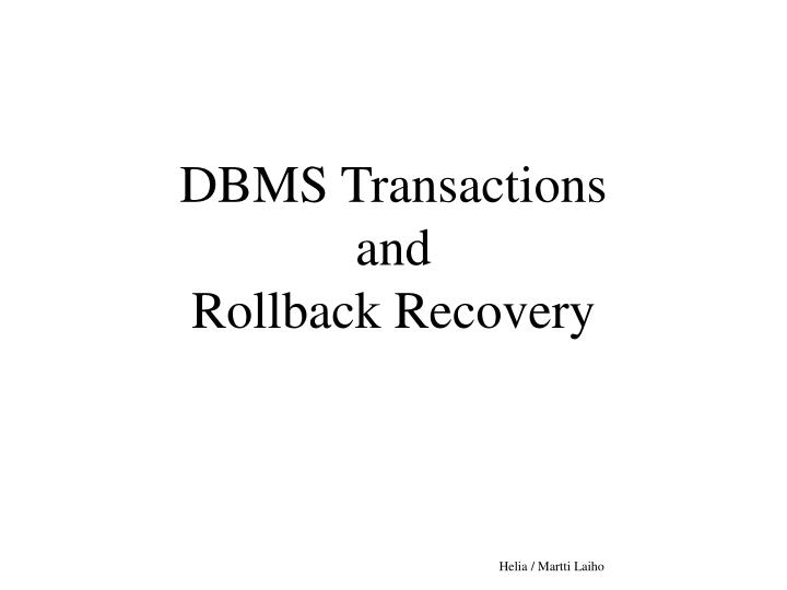dbms transactions and rollback recovery n.