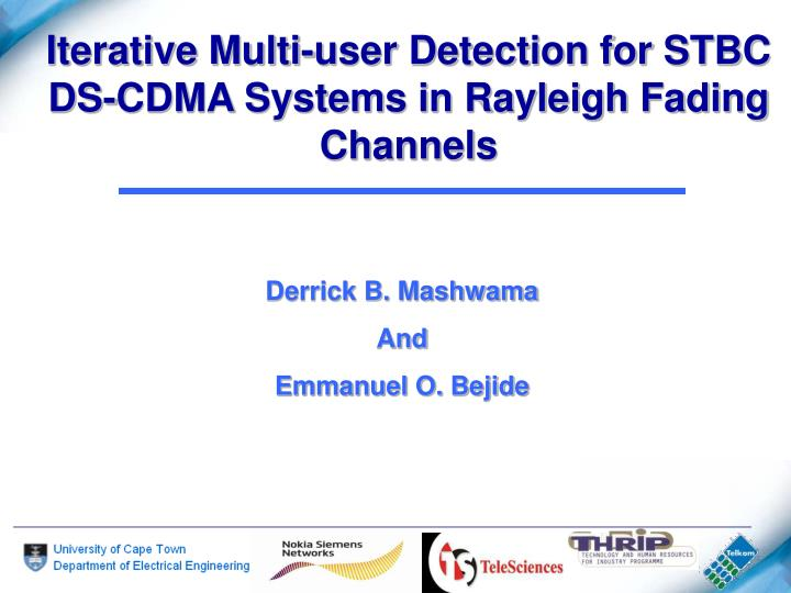 iterative multi user detection for stbc ds cdma systems in rayleigh fading channels n.