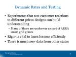 dynamic rates and testing