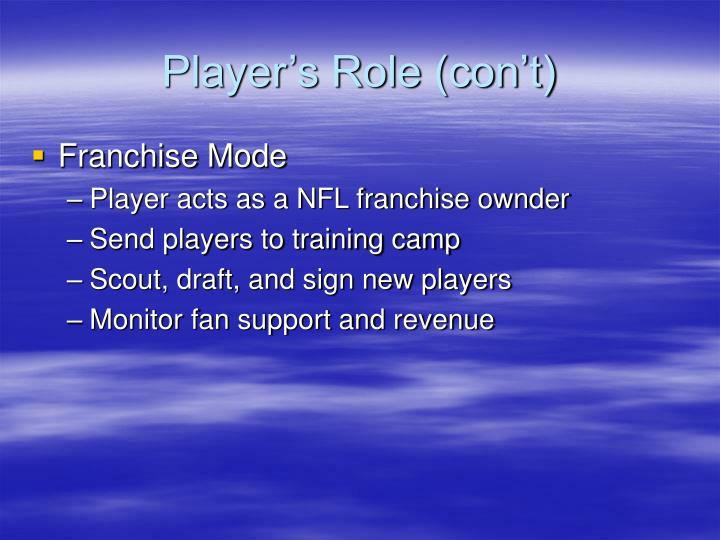 Player's Role (con't)