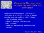 mycoplasma how many genes essential for growth under lab conditions