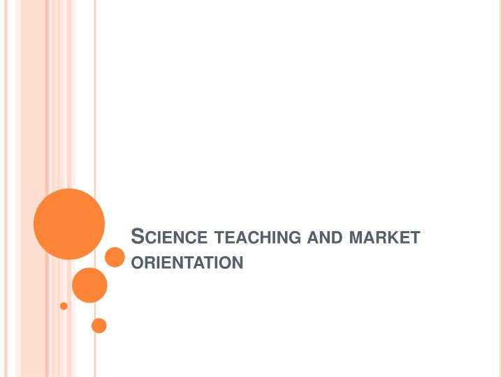science teaching and market orientation n.