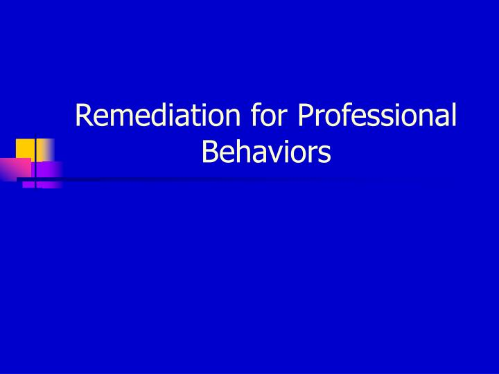 remediation for professional behaviors n.