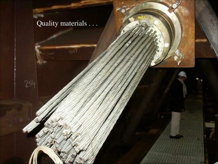 Quality materials . . .