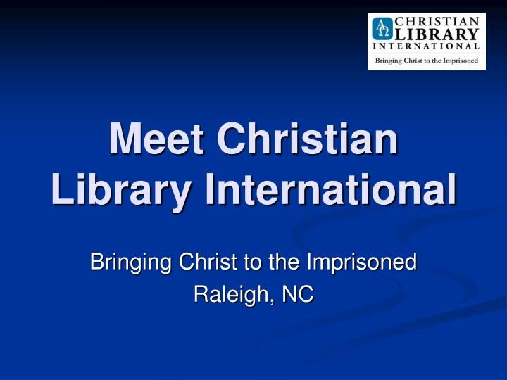 meet christian library international n.