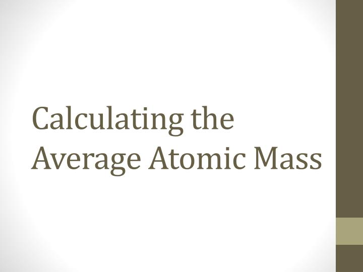 calculating the average atomic mass n.