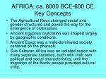 africa ca 8000 bce 600 ce key concepts
