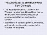 the americas ca 8000 bce 600 ce key concepts