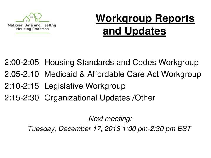 Workgroup Reports and Updates
