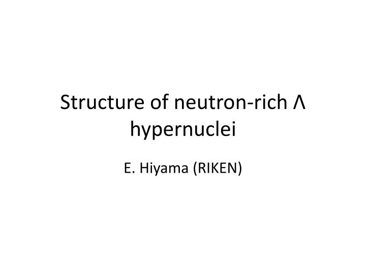 structure of neutron rich hypernuclei n.