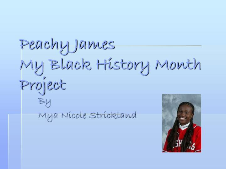 peachy james my black history month project n.