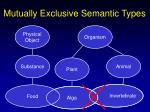 mutually exclusive semantic types