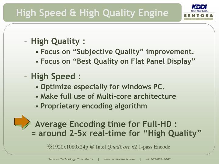 High Speed & High Quality Engine