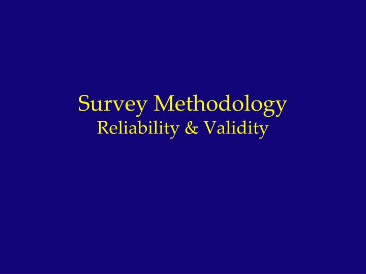 survey methodology reliability validity n.