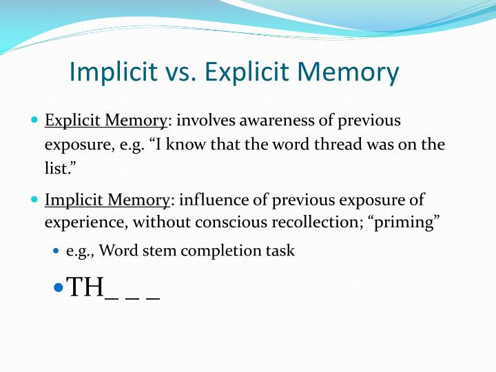 Implicit vs. Explicit Memory