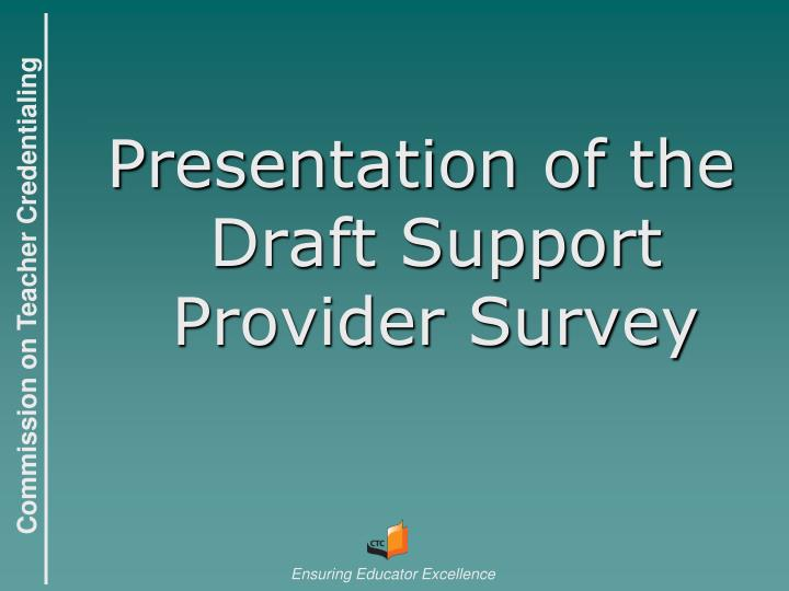 Presentation of the Draft Support Provider Survey