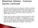 wheelchair athletes common injuries continued