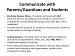 communicate with parents guardians and students
