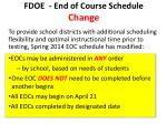 fdoe end of course schedule change