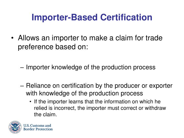 Importer based certification