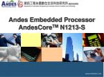 andes embedded processor andescore tm n1213 s