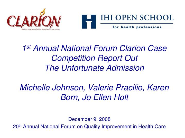 december 9 2008 20 th annual national forum on quality improvement in health care n.