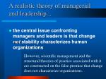 a realistic theory of managerial and leadership