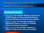management and leadership as creative social architecture