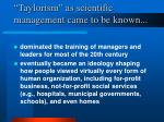 taylorism as scientific management came to be known