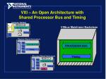 vxi an open architecture with shared processor bus and timing
