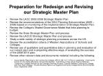 preparation for redesign and revising our strategic master plan