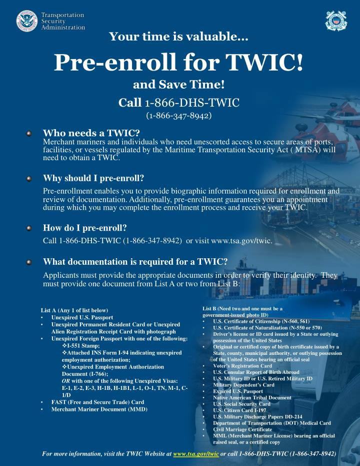 your time is valuable pre enroll for twic and save time call 1 866 dhs twic 1 866 347 8942 n.